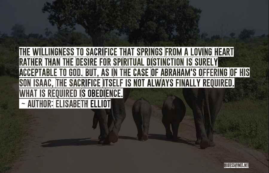 Loving Son Quotes By Elisabeth Elliot