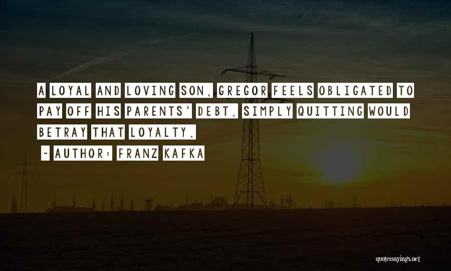 Loving Son Quotes By Franz Kafka