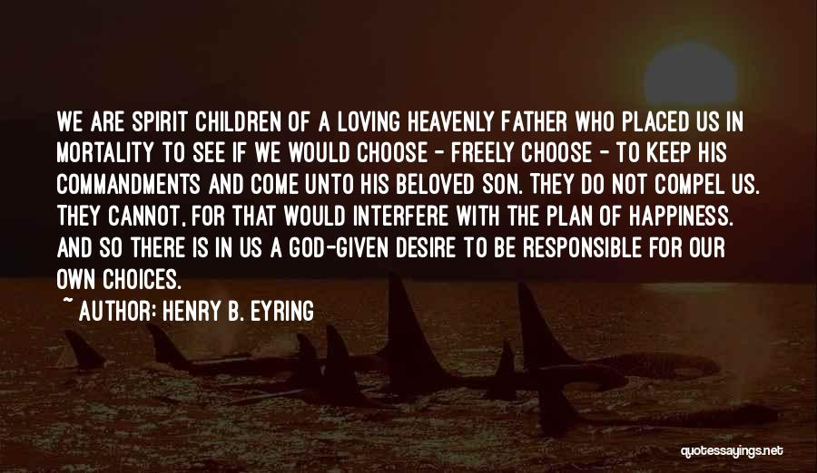 Loving Son Quotes By Henry B. Eyring