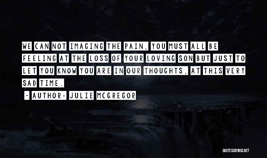 Loving Son Quotes By Julie McGregor