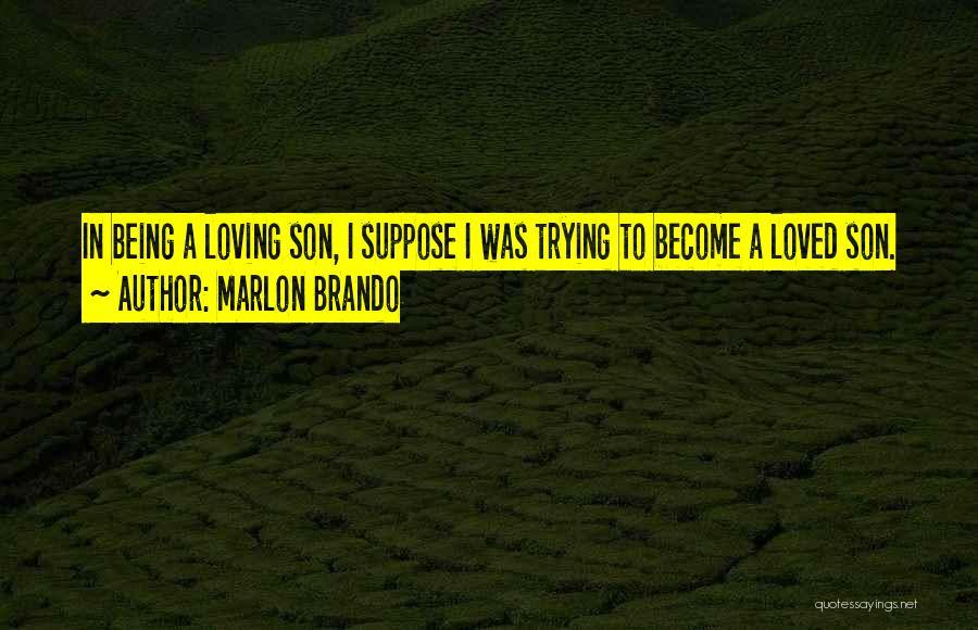 Loving Son Quotes By Marlon Brando
