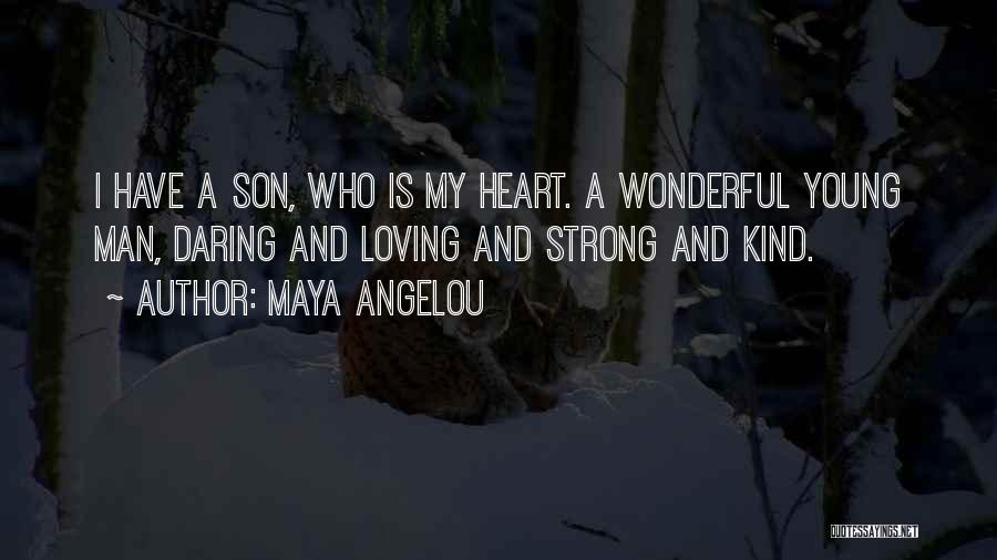 Loving Son Quotes By Maya Angelou