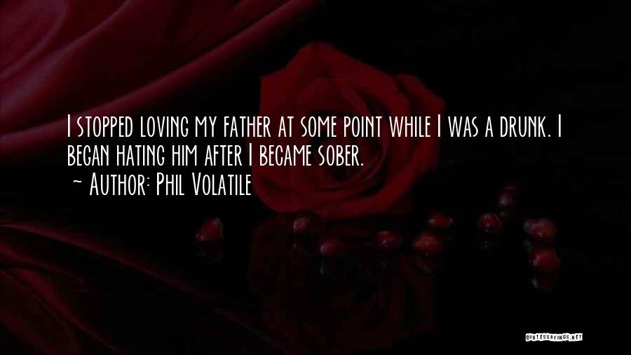 Loving Son Quotes By Phil Volatile