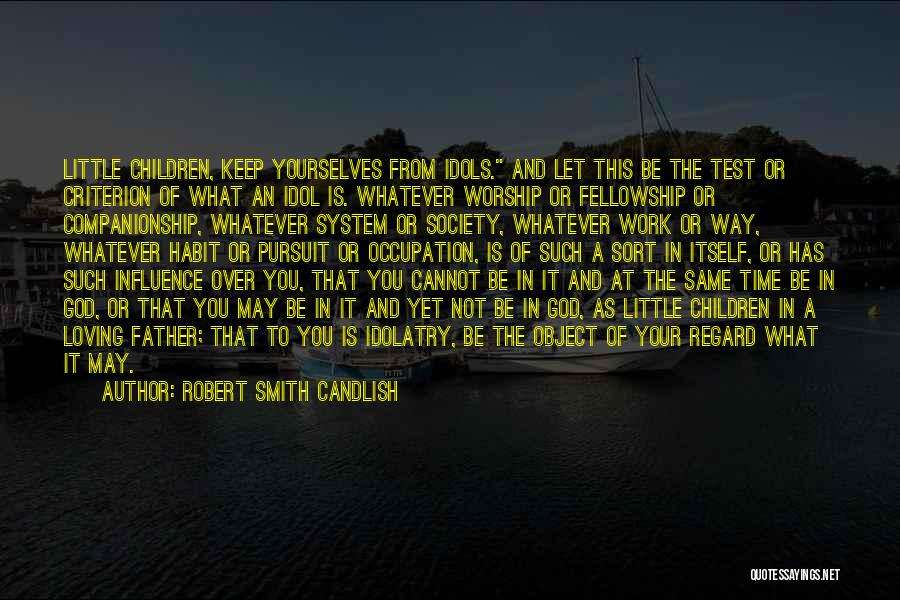 Loving Son Quotes By Robert Smith Candlish
