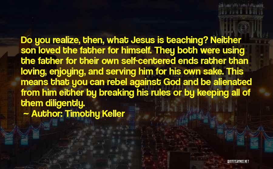 Loving Son Quotes By Timothy Keller