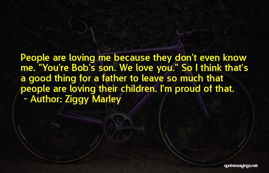 Loving Son Quotes By Ziggy Marley