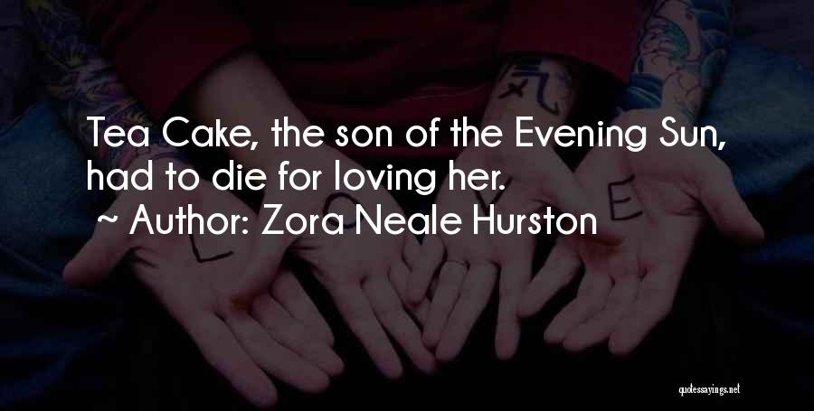 Loving Son Quotes By Zora Neale Hurston