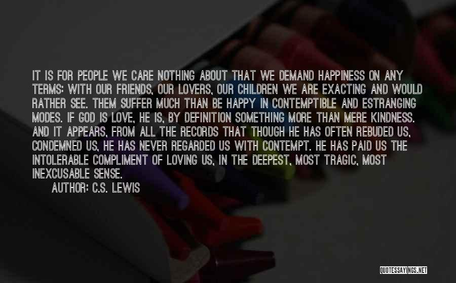 Loving You Is My Happiness Quotes By C.S. Lewis