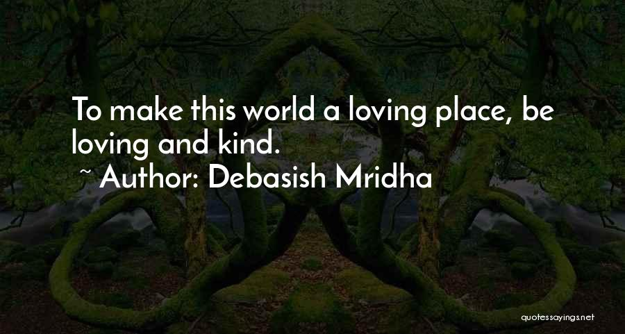 Loving You Is My Happiness Quotes By Debasish Mridha