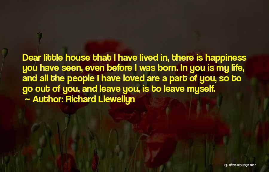 Loving You Is My Happiness Quotes By Richard Llewellyn