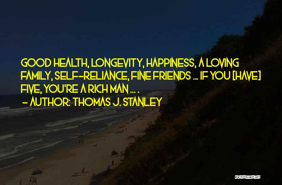 Loving You Is My Happiness Quotes By Thomas J. Stanley