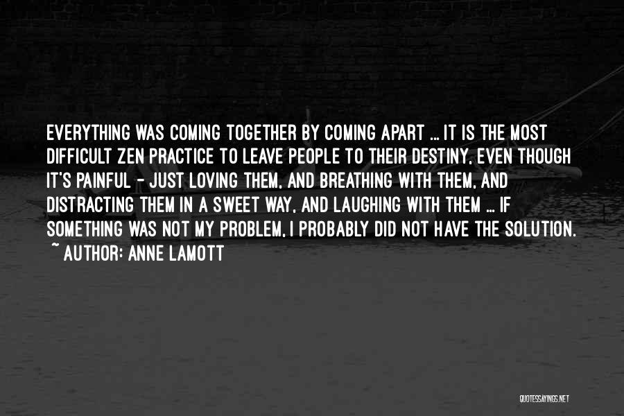 Loving You Is Painful Quotes By Anne Lamott
