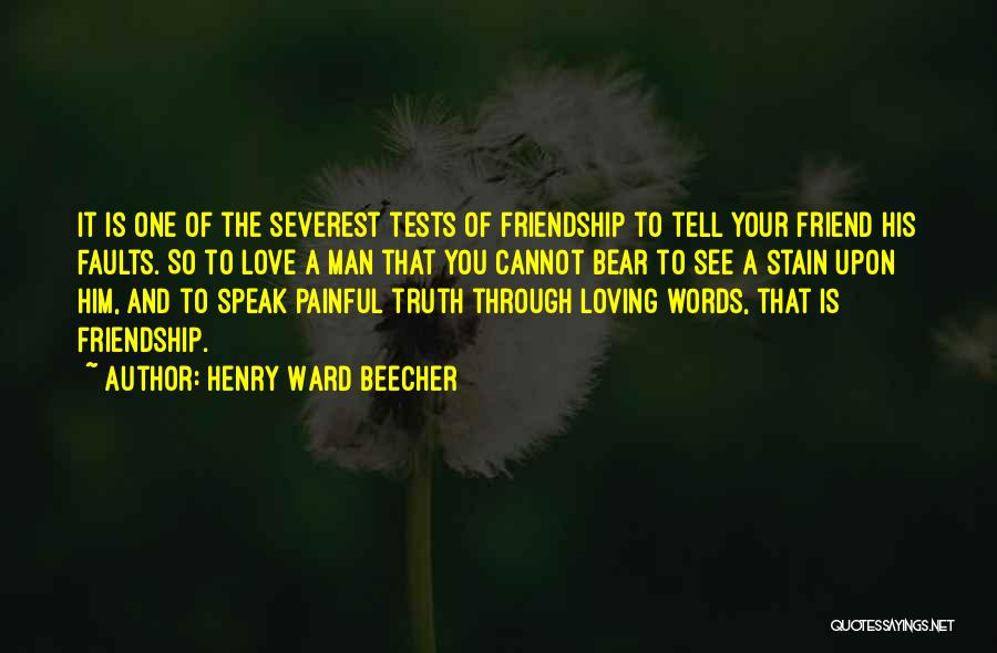 Loving You Is Painful Quotes By Henry Ward Beecher