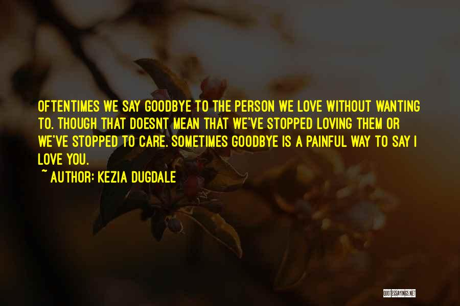 Loving You Is Painful Quotes By Kezia Dugdale