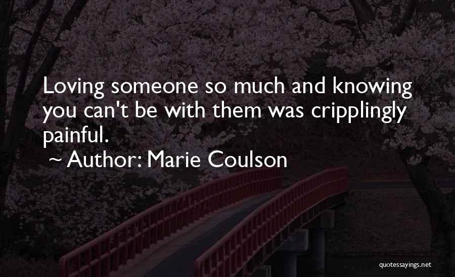 Loving You Is Painful Quotes By Marie Coulson