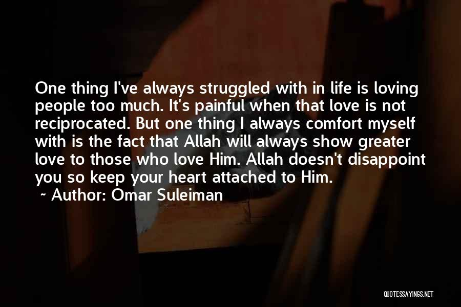 Loving You Is Painful Quotes By Omar Suleiman