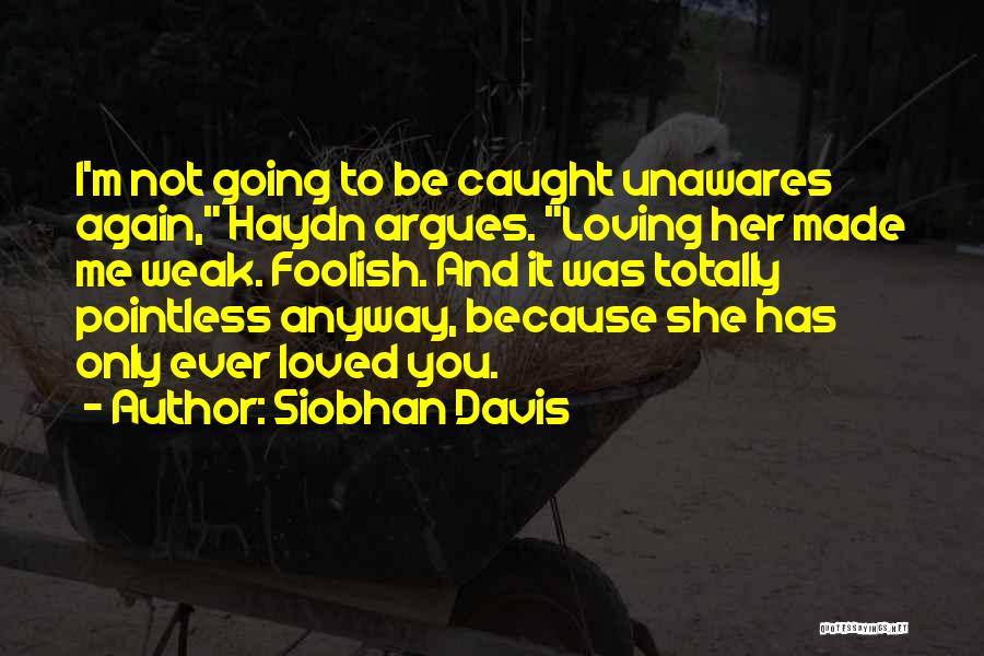 Loving You Is Pointless Quotes By Siobhan Davis