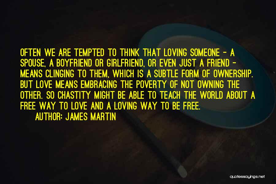 Loving Your Girlfriend Quotes By James Martin