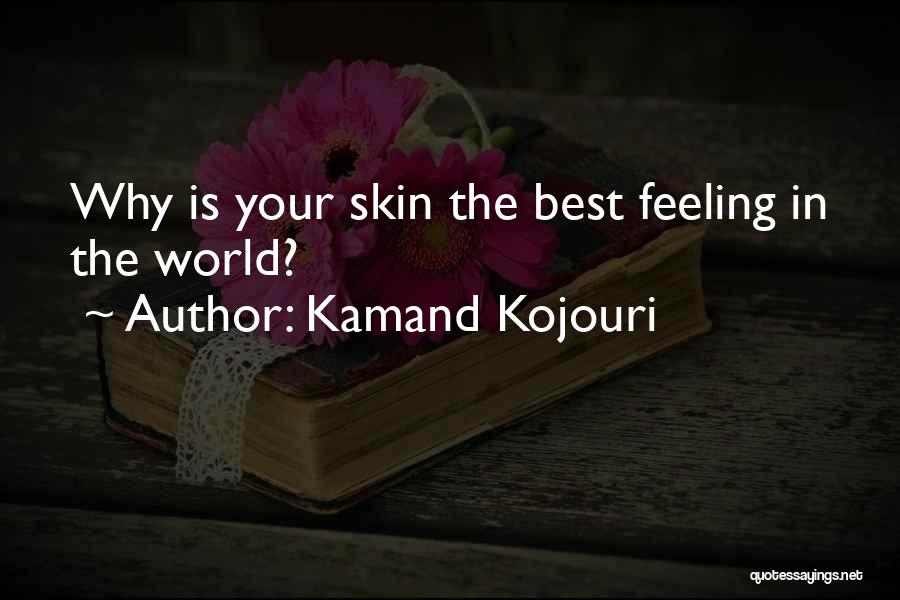 Loving Your Girlfriend Quotes By Kamand Kojouri