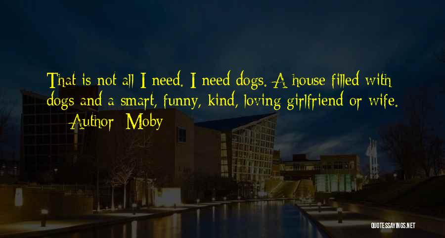 Loving Your Girlfriend Quotes By Moby