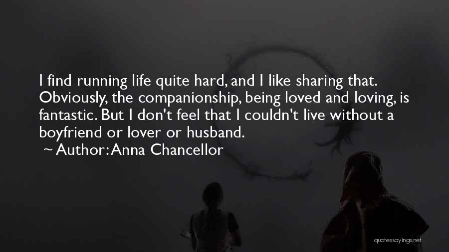 Loving Your Husband Quotes By Anna Chancellor