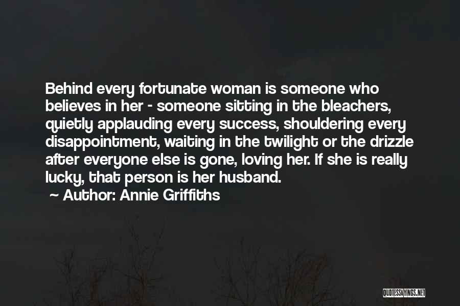 Loving Your Husband Quotes By Annie Griffiths