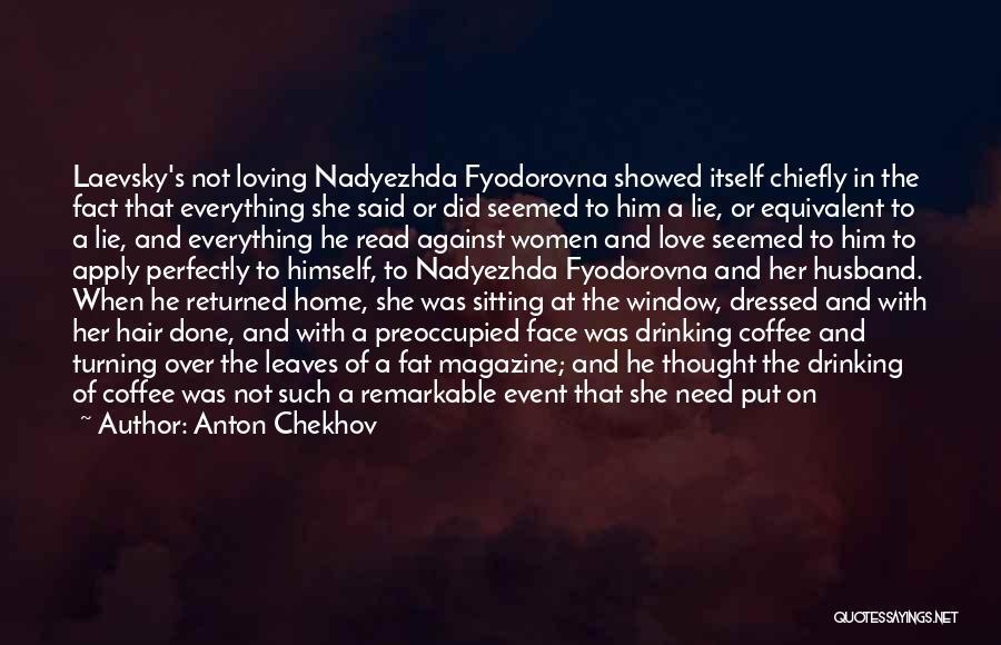 Loving Your Husband Quotes By Anton Chekhov