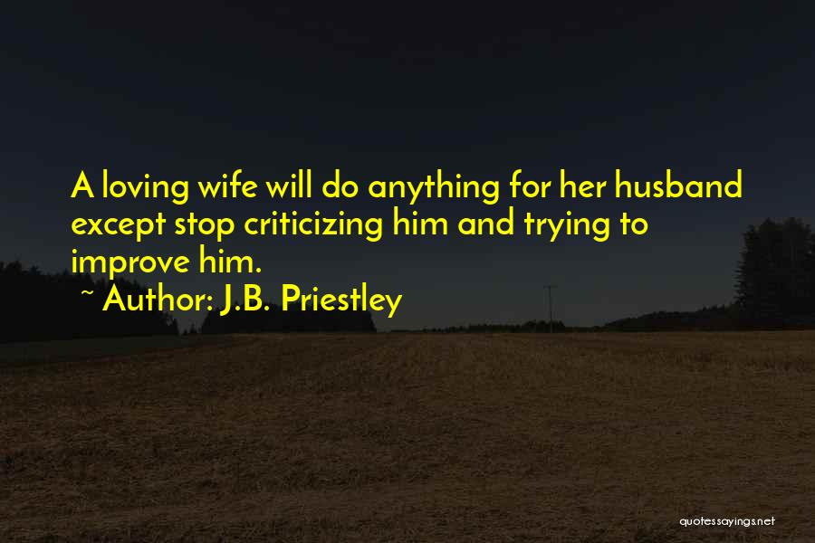 Loving Your Husband Quotes By J.B. Priestley