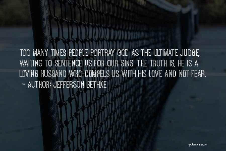 Loving Your Husband Quotes By Jefferson Bethke