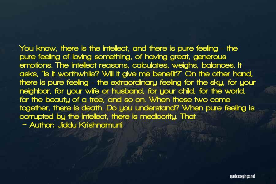 Loving Your Husband Quotes By Jiddu Krishnamurti
