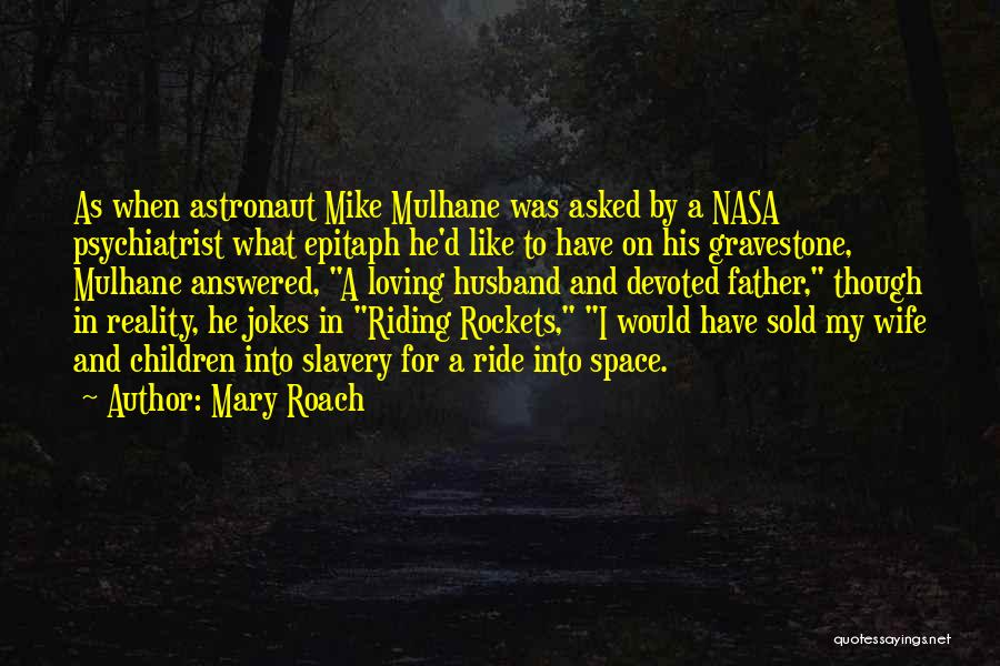 Loving Your Husband Quotes By Mary Roach