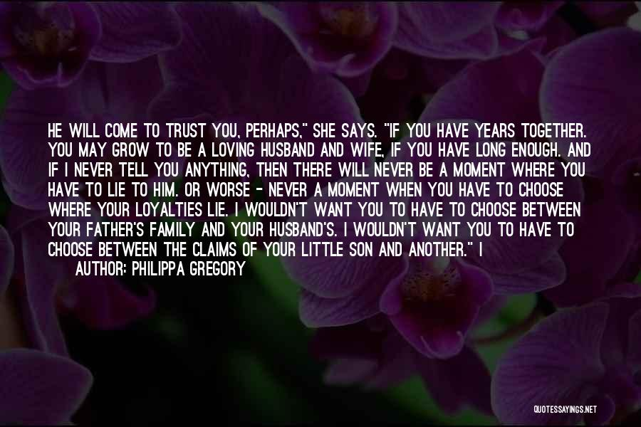 Loving Your Husband Quotes By Philippa Gregory