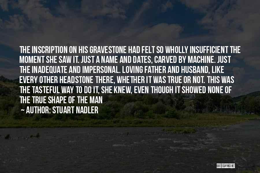 Loving Your Husband Quotes By Stuart Nadler