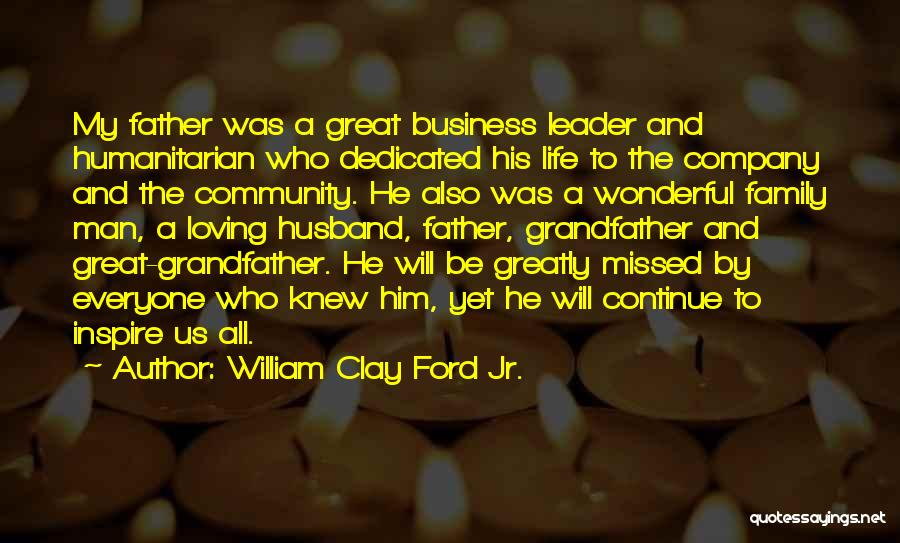 Loving Your Husband Quotes By William Clay Ford Jr.