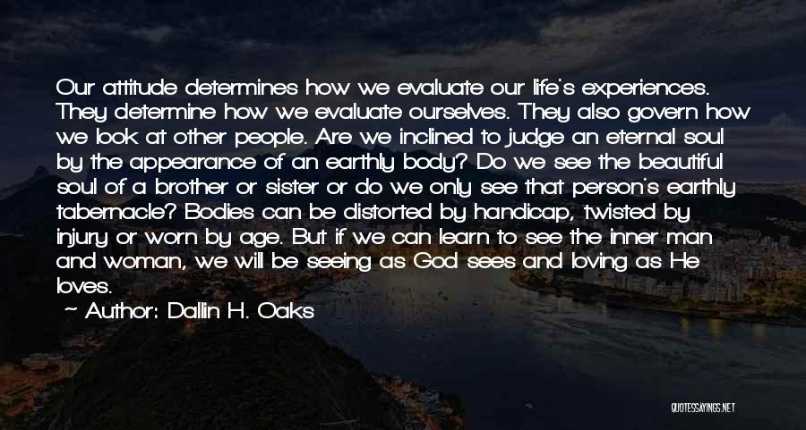 Loving Your Inner Self Quotes By Dallin H. Oaks
