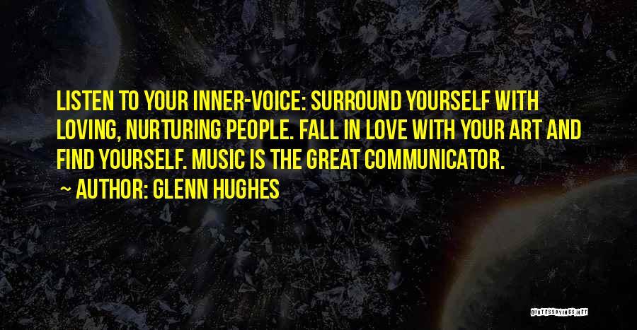 Loving Your Inner Self Quotes By Glenn Hughes