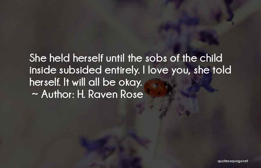 Loving Your Inner Self Quotes By H. Raven Rose