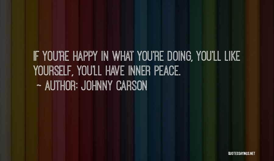 Loving Your Inner Self Quotes By Johnny Carson