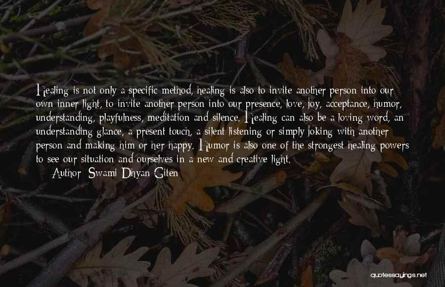 Loving Your Inner Self Quotes By Swami Dhyan Giten