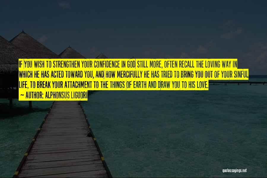 Loving Yourself And Self Confidence Quotes By Alphonsus Liguori
