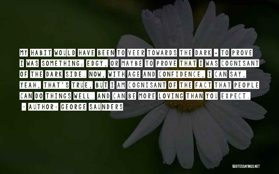 Loving Yourself And Self Confidence Quotes By George Saunders