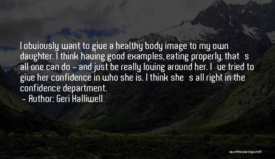 Loving Yourself And Self Confidence Quotes By Geri Halliwell