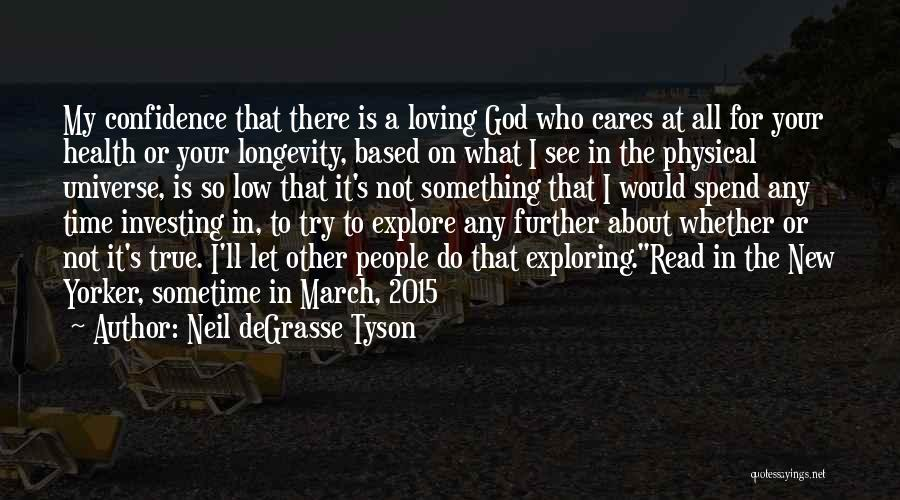 Loving Yourself And Self Confidence Quotes By Neil DeGrasse Tyson