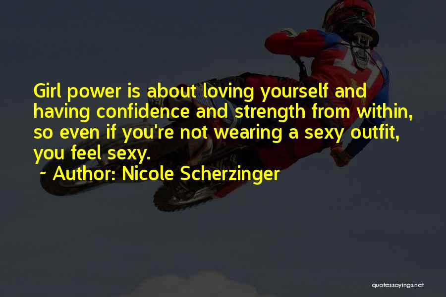 Loving Yourself And Self Confidence Quotes By Nicole Scherzinger