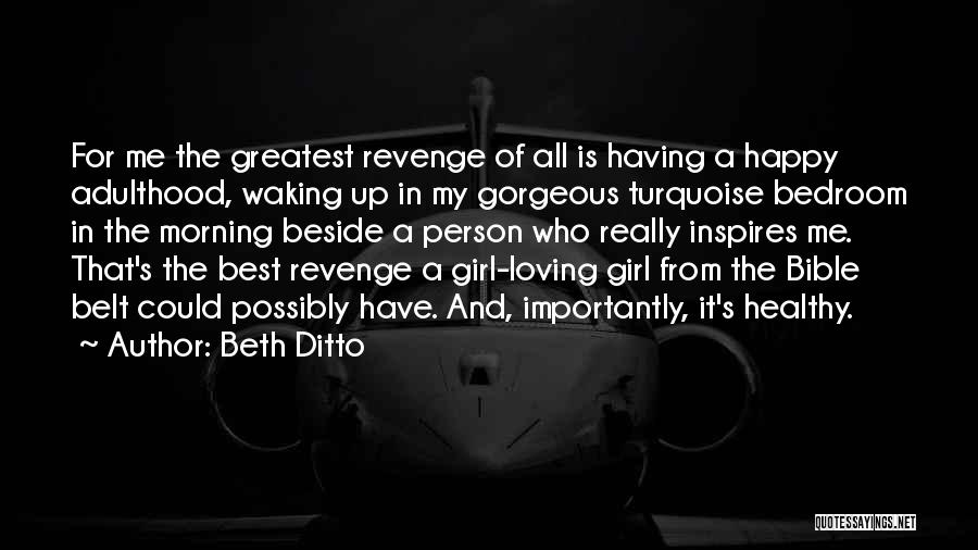 Loving Yourself Bible Quotes By Beth Ditto
