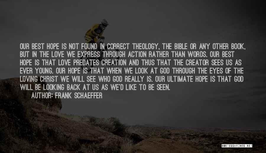 Loving Yourself Bible Quotes By Frank Schaeffer