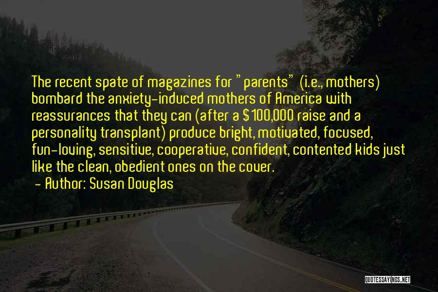 Loving Yourself More Than Others Quotes By Susan Douglas