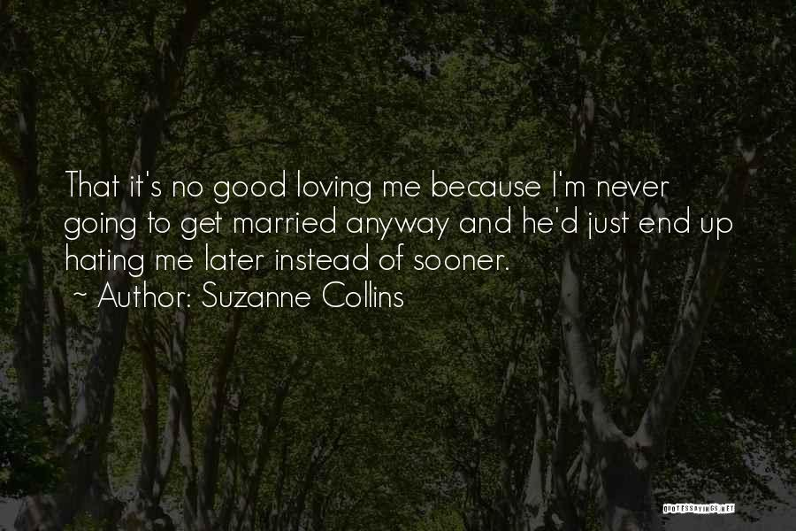 Loving Yourself More Than Others Quotes By Suzanne Collins