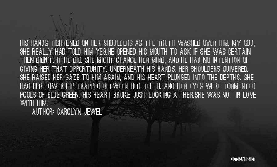 Lower Your Gaze Quotes By Carolyn Jewel