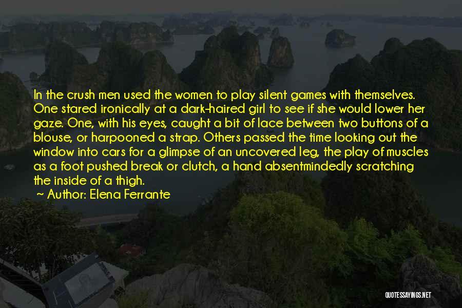 Lower Your Gaze Quotes By Elena Ferrante